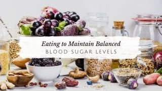Eating to Maintain Your Blood Sugar